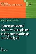 Transition metal arene pi-complexes in organic synthesis and catalysis