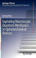 Exploring macroscopic quantum mechanics in optomechanical devices