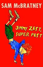 Jimmy Zest, super pest