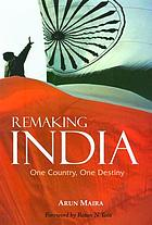 Remaking India : one country, one destiny