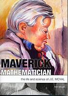 Maverick mathematician : the life and science of J.E. Moyal