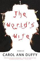 The world's wife : poems