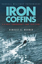 Iron coffins : a U-boat commander's war, 1939-1945.