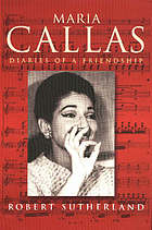 Maria Callas : diaries of a friendship