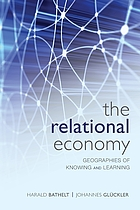 The relational economy : geographies of knowing and learning