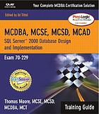 MCSE SQL server 2000 database design and implementation : exam 70-229 training guide