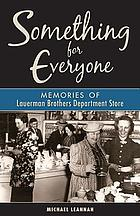 Something for everyone : memories of Lauerman Brothers Department Store