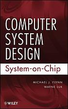 Computer system design : system-on-chip