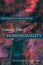 Coming out of homo-sexuality : new freedom for men & women