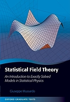 Statistical field theory : an introduction to exactly solved models in statistical physics