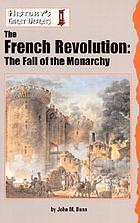 The French Revolution : the fall of the monarchy