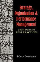 Strategy, organization and performance management : from basics to best practices