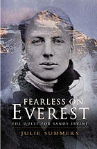 Fearless on Everest : the quest for Sandy Irvine