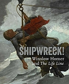 Shipwreck! : Winslow Homer and the Life Line