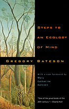 Steps to an ecology of mind : collected essays in anthropology, psychiatry, evolution, and epistemology.