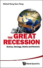 The great recession : history, ideology, hubris and nemesis