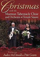 Christmas with the Mormon Tabernacle Choir and Orchestra at Temple Square : featuring Audra McDonald and Peter Graves.