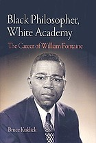Black philosopher, white academy : the career of William Fontaine