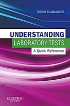 Understanding laboratory tests : a quick reference