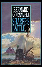 Sharpe's battle : Richard Sharpe and the Battle of Fuentes de Oñoro, May 1811