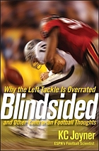 Blindsided : why the left tackle is overrated and other contrarian football thoughts