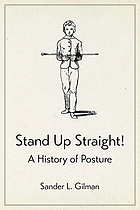 Stand up straight! : a history of posture