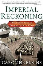 Imperial reckoning : the untold story of Britain's Gulag in Kenya