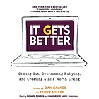 It gets better : coming out, overcoming bullying, and creating a life worth living