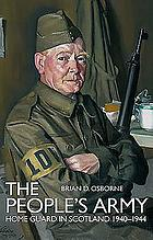 The people's army : the Home Guard in Scotland 1940-44