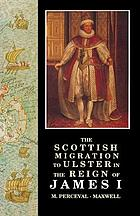 The Scottish migration to Ulster in the reign of James 1
