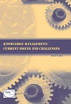 Knowledge management : current issues and challenges