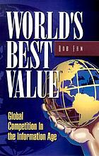 World's best value : global competition in the information age