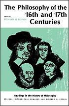 The philosophy of the sixteenth and seventeenth centuries,