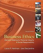 Business ethics : decision making for personal integrity and social responsibility