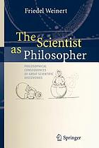 The scientist as philosopher : philosophical consequences of great scientific discoveries