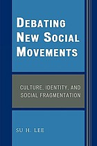 Debating new social movements : culture, identity, and social fragmentation