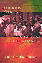 Religious experience in earliest Christianity : a missing dimension in New Testament studies