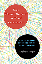 From pleasure machines to moral communities : an evolutionary economics without homo economicus