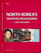 North Korea's weapons programmes : a net assessment.