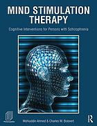 Cognitive stimulation therapy : cognitive interventions for persons with schizophrenia