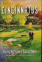 Cincinnatus : the secret plot to save America