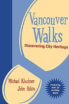 Vancouver walks : discovering city heritage