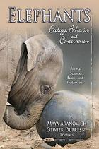 Elephants : ecology, behavior and conservation