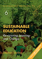 Sustainable education : re-visioning learning and change