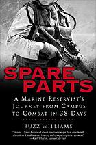 Spare parts : a marine reservist's journey from campus to combat in 38 days