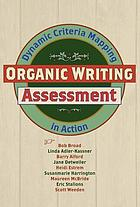 Organic writing assessment : dynamic criteria mapping in action