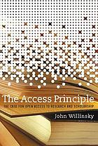 The access principle : the case for open access to research and scholarship