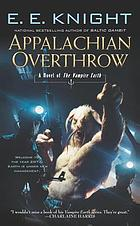 Appalachian overthrow : a novel of the Vampire Earth