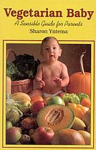 Vegetarian baby : a sensible guide for parents
