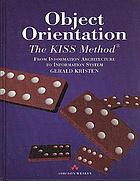 Object-orientation : the KISS method : from information architecture to information system